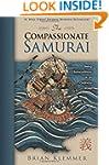The Compassionate Samurai: Being Extr...