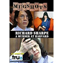 Mugshots: Richard Sharpe - A Harvard Murder (Amazon.com exclusive)