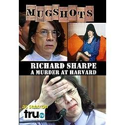 Mugshots: Richard Sharpe - A Harvard Murder (Amazon.com exclusive)