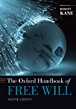 The Oxford Handbook of Free Will (Oxford Handbooks)