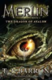 The Dragon of Avalon: Book 6 (Merlin) (0142419249) by Barron, T. A.