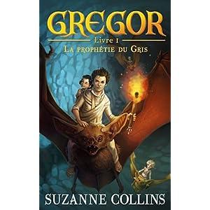 Gregor - Tome 1 - La prophétie du Gris