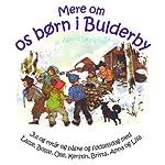 Mere om os Børn i Bulderby [More About Us Children Bulderby]   Astrid Lindgren,Kina Bodenhoff (translator)