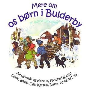 Mere om os Børn i Bulderby [More About Us Children Bulderby] | [Astrid Lindgren, Kina Bodenhoff (translator)]