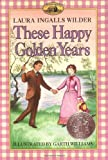These Happy Golden Years (0064400085) by Wilder, Laura Ingalls