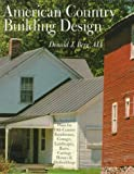 img - for AMERICAN COUNTRY BUILDING DESIGN: Rediscovered Plans For 19th-Century American Farmhouses, Cottages, Landscapes, Barns, Carriage Houses & Outbuildings book / textbook / text book