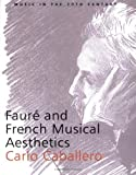 img - for Faur  and French Musical Aesthetics (Music in the Twentieth Century) by Caballero, Carlo (2004) Paperback book / textbook / text book