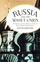 Russia And The Soviet Union An Historical by Thompson