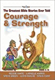 Courage & Strength [With CD] (Greatest Bible Stories Ever Told) (0805424687) by Elkins, Stephen