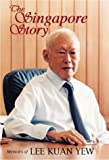 The Singapore Story: Memoirs of Lee Kuan Yew (0130208035) by Lee, Kuan Yew