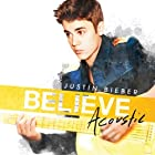 Believe Acoustic by Justin Bieber (2013)