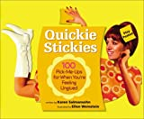 Quickie Stickies: 100 Pick-Me-Ups for When You're Feeling Unglued (0761128956) by Salmansohn, Karen