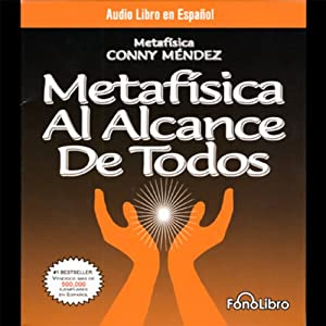 Metafisica Al Alcance De Todos [Metaphysics for Everyone] | [Conny Mendez]