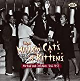 echange, troc More Mellow Cats 'n' kittens - Hot R&B and cool blues 1946-1952