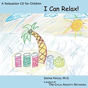 I Can Relax! A Relaxation CD for Children