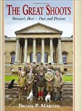 Great Shoots, The: 2E: Britain's Best - Past and Present (1904057861) by Martin, Brian P.
