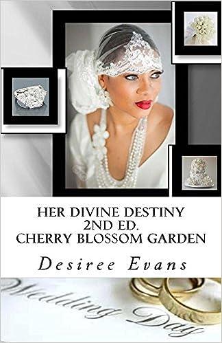 Her Divine Destiny (Cherry Blossom Garden) 2nd Edition (The Jenson Bridal series)