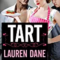 Tart: Delicious, Book 2 Audiobook by Lauren Dane Narrated by Anadelle Waters