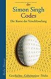 Codes: Die Kunst der Verschlüsselung. Geschichte - Geheimnisse - Tricks (dtv Fortsetzungsnummer 85)