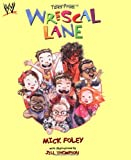 Tales from Wrescal Lane (WWE) (0743466349) by Foley, Mick