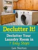 Declutter It! Declutter Your Laundry Room In 7 Easy Steps (Decluter It!)