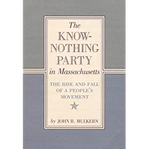 Amazon.com: The Know-Nothing Party In Massachusetts: The Rise and ...