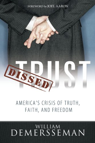 Dissed Trust: America's Crisis of Truth, Faith, and Freedom