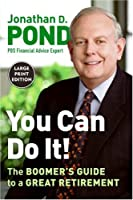 You Can Do It! LP: The Boomer's Guide to a Great Retirement