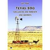 """Texas-BBQ: Grillen wie die Rancher und Cowboysvon """"Ute Tietje"""""""