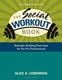 img - for The Social Workout Book: Strength-Building Exercises for the Pre-Professional book / textbook / text book