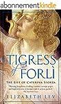 Tigress of Forli: The Life of Caterin...