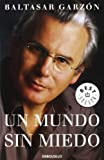 img - for Un mundo sin miedo (Best Seller) (Spanish Edition) book / textbook / text book
