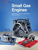 img - for Small Gas Engines: Fundamentals, Service, Troubleshooting, Repair, Applications book / textbook / text book