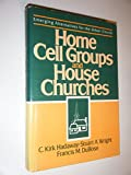 Home Cell Groups and House Churches