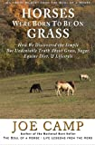 img - for Horses Were Born to be on Grass: How We Discovered the Simple But Undeniable Truth About Grass, Sugar, Equine Diet, & Lifestyle - An eBook Nugget from The Soul of a Horse (Volume 1) book / textbook / text book