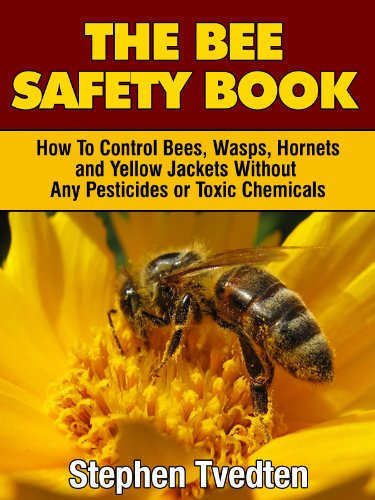 the-bee-safety-book-how-to-control-bees-wasps-hornets-and-yellow-jackets-without-any-pesticides-or-t