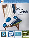img - for Sew Jewish: The 18 Projects You Need for Jewish Holidays, Weddings, Bar/Bat Mitzvah Celebrations, and Home book / textbook / text book