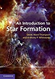 img - for An Introduction to Star Formation 1st edition by Ward-Thompson, Derek, Whitworth, Anthony P. (2011) Hardcover book / textbook / text book