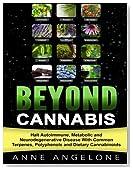 Beyond Cannabis: Halt Autoimmune, Metabolic and Neurodegenerative Disease With Common Terpenes, Polyphenols and Dietary Cannabinoids