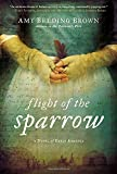img - for Flight of the Sparrow: A Novel of Early America book / textbook / text book
