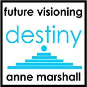Destiny: Why Am I Here, What Is My Purpose? | [Anne Marshall]
