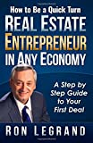 img - for How to be a Quick Turn Real Estate Entrepreneur in Any Economy: A Step by Step Guide to Your First Deal book / textbook / text book