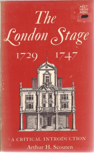 The London Stage, 1729 - 1747: A Critical Introduction