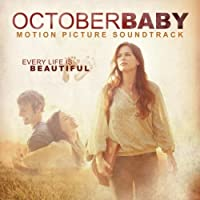 October Baby Motion Picture