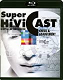 Super Hivi Cast [Blu-ray]