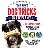 img - for The Best Dog Tricks on the Planet: 106 Amazing Things Your Dog Can Do on Command book / textbook / text book