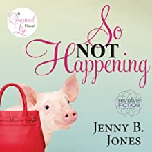 So Not Happening (       UNABRIDGED) by Jenny B Jones Narrated by Brooke Brooke Heldman