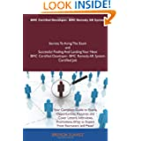 BMC Certified Developer- BMC Remedy AR System Secrets To Acing The Exam and Successful Finding And Landing Your...