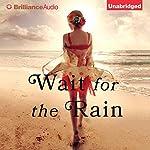 Wait for the Rain   Maria Murnane