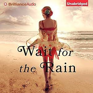 Wait for the Rain Audiobook